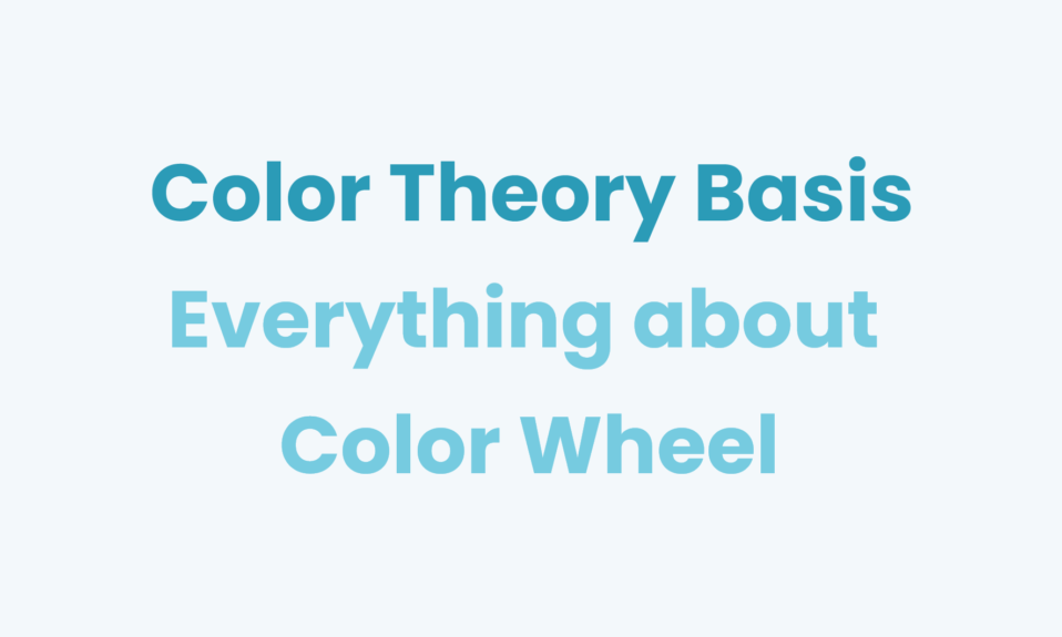 color theory basis every thing about color wheel