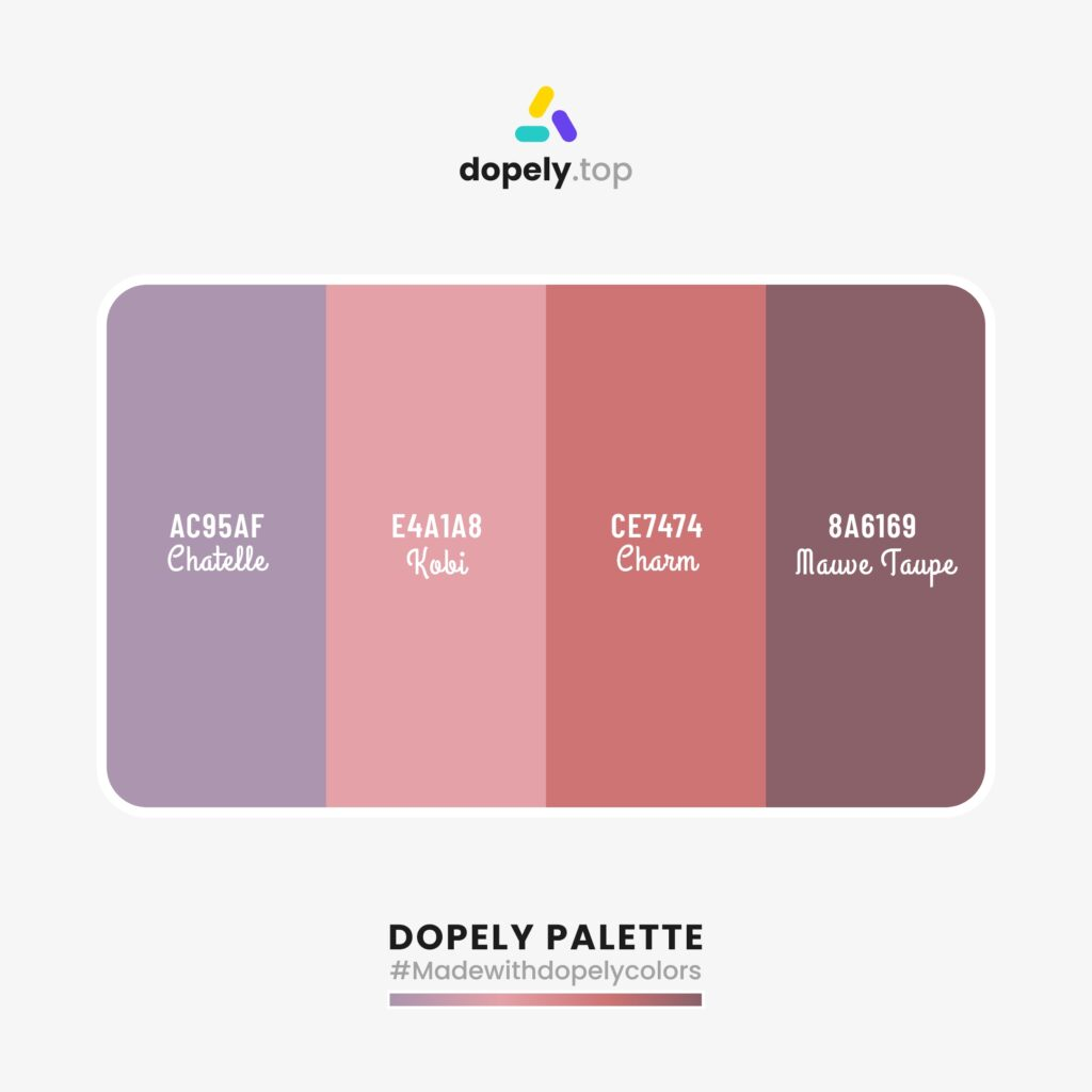 color palette with smooth and soft colors: Chatelle (AC95AF) + Kobi (E4A1A8) + Charm (CE7474) + Mauve Taupe (8A6169)