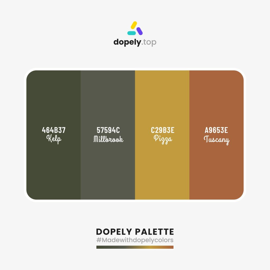 color schemes with Kelp (464B37) + Millbrook (57594C) + Pizza (C29B3E) + Tuscany (A9653E)