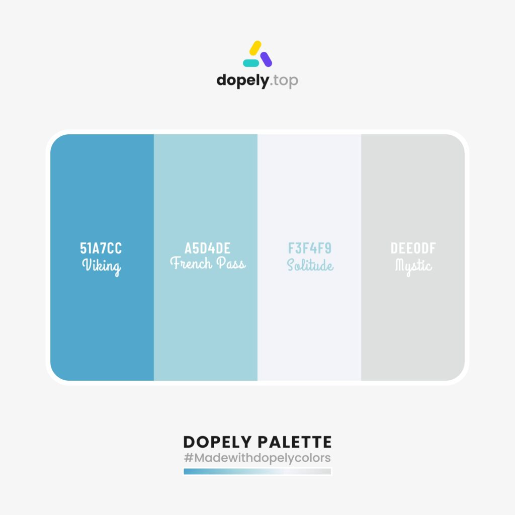 Color palette inspiration with: Viking (51A7CC) + French Pass (A5D4DE) + Solitude (F3F4F9) + Mystic (DEE0DF)