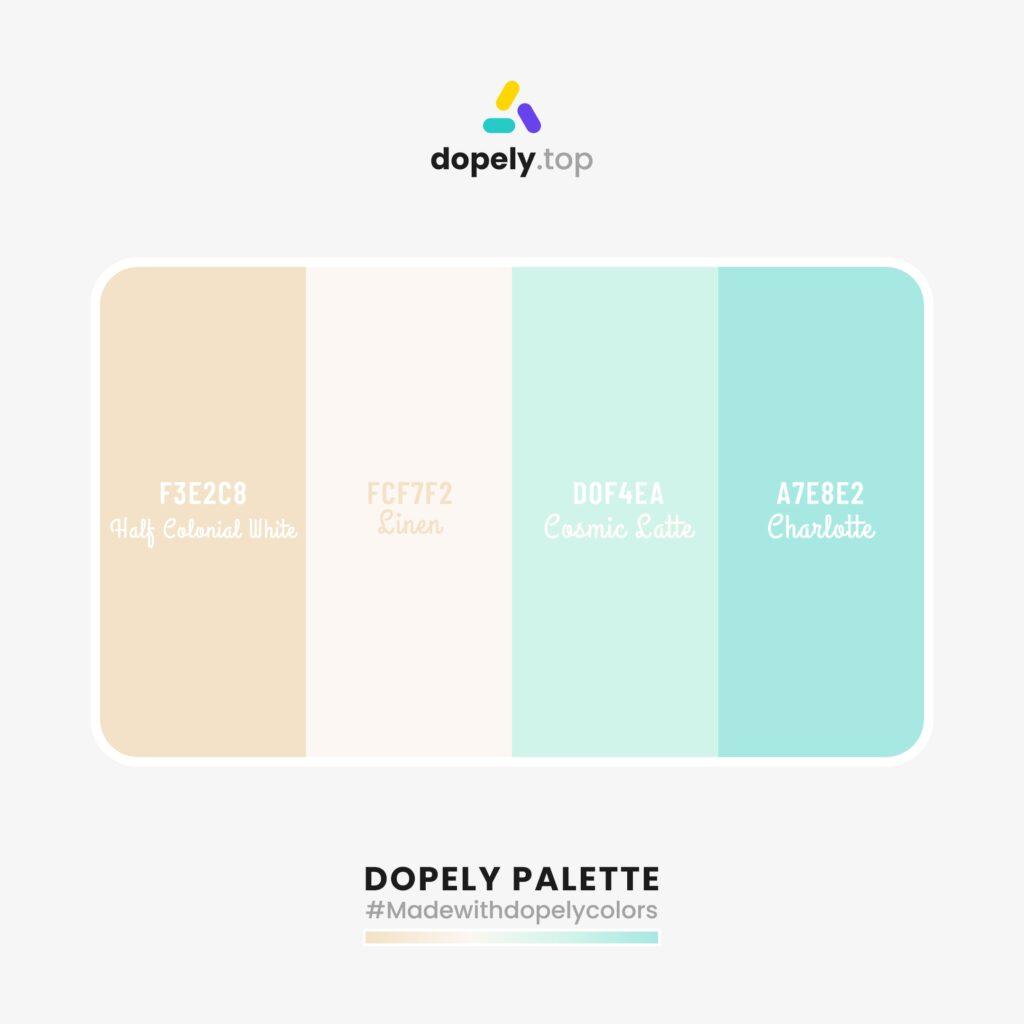 Color palette idea with: Half Colonial White (F3E2C8) + Sinen (FCF7F2) + Cosmic Satte (D0F4EA) + Charlotte (A7E8E2)