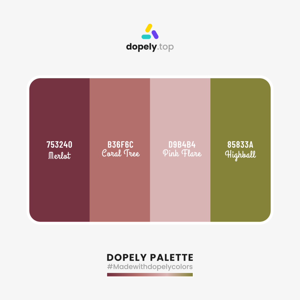 Color palette inspiration with: Merlot (753240) + Coral Tree (B36F6C) + Pink Flare (D9B4B4) + Highball (85833A)