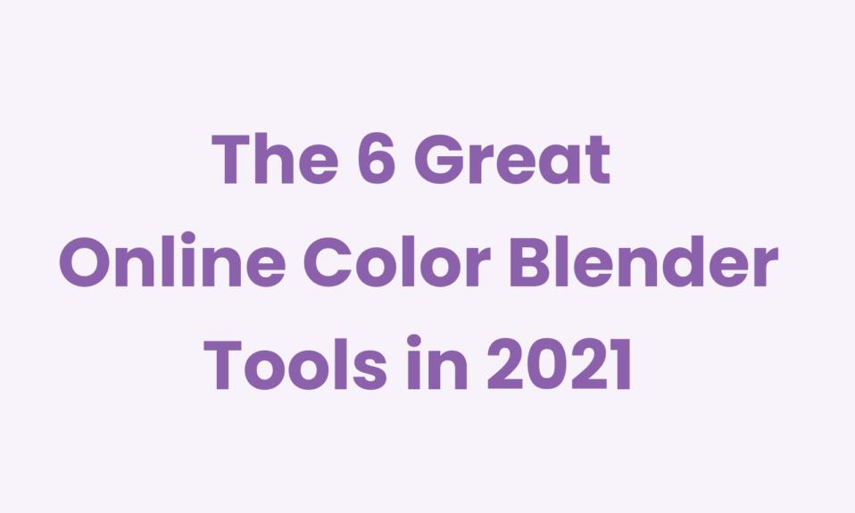 the 6 best online color blender tool in 2021