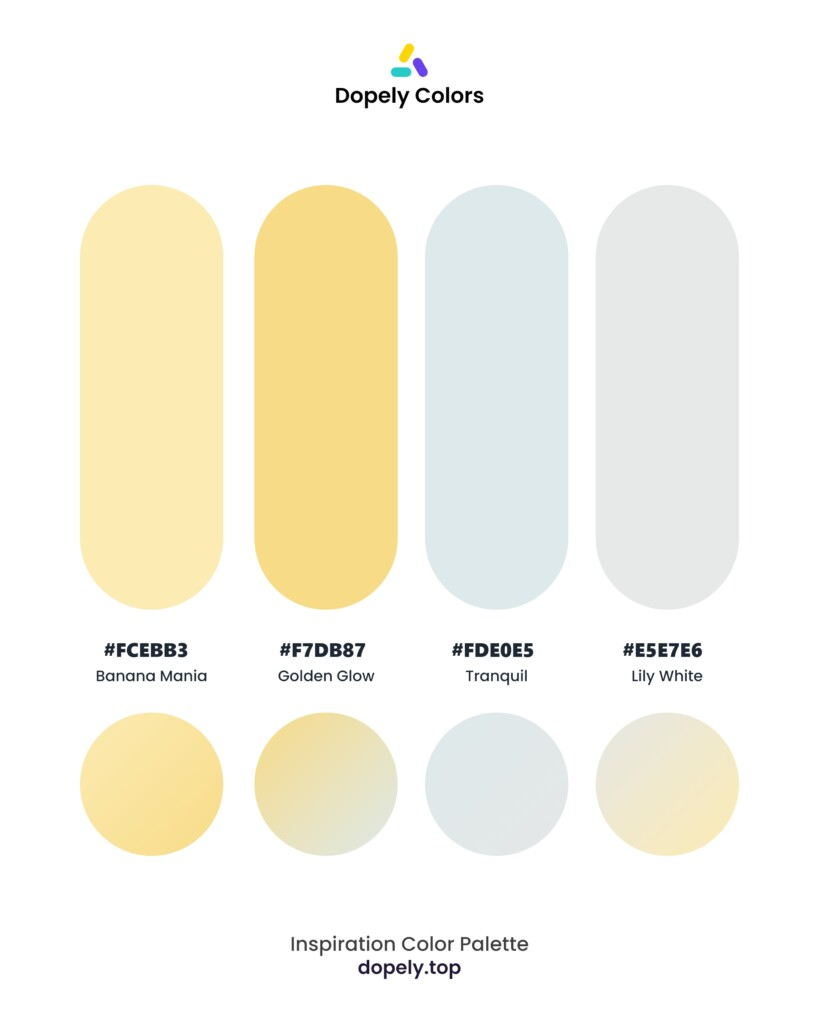 color palette inspiration including: Banana Mania (FCEBB3) + Golden Glow (F7DB87) + Tranquil (DEE9EB) + Lily White (E5E7E6) by dopely colors