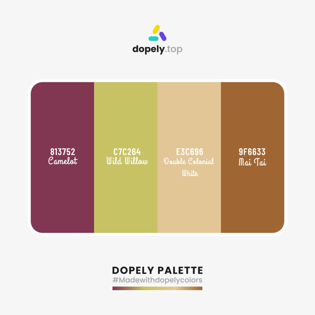 Color palette inspiration  from Dopely colors with: Camelot (813752) + Wild Willow (C7C264) + Double Colonial White (E3C696) + Mai Tai (9F6633)