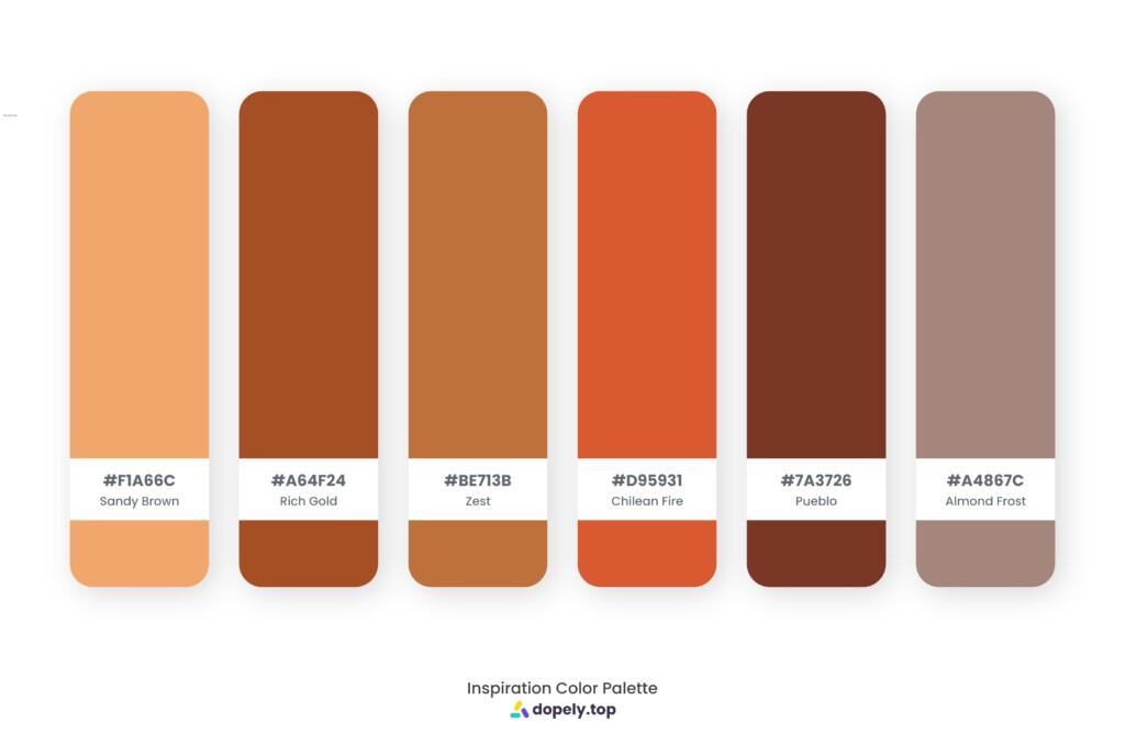 color palette inspiration by Dopely color palette generator Sandy Brown (F1A66C) + Rich Gold (A64F24) + Zest (BE713B) + Chilean Fire (D95931) + Pueblo (7A3726) + Almond Frost (A4867C)