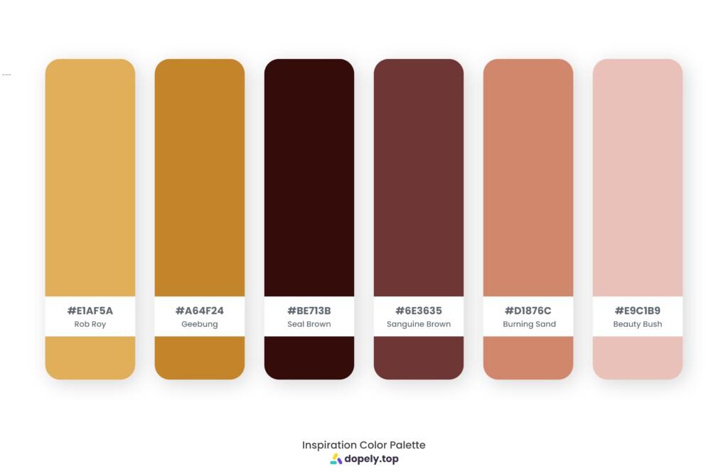 color palette inspiration by Dopely color palette generator Rob Roy (E1Af5A) + Geebung (C4842A) + Seal Brown (340C0A) + Sanguine Brown (6E3635) + Burning Sand (D1876C) + Beauty Bush (E9C1B9)