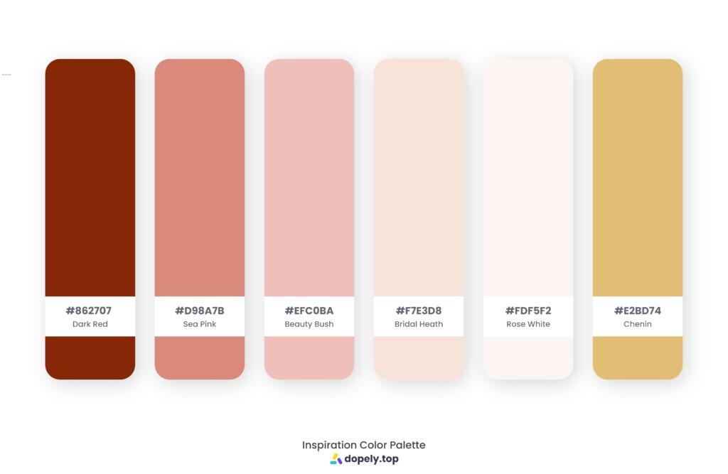 color palette inspiration by Dopely color palette generator Dark Red (862707) + Sea Pink (D98A7B) + Beauty Bush (EfC0BA) + Bridal Heath (F7E3D8) + Rose White (FDF5F2) + Chenin (E2BD74)