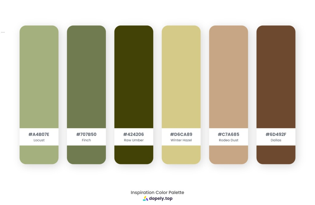 color palette inspiration by Dopely color palette generator Locust (A4B07E) + Finch (707B50) + Raw Umber (424206) + Winter Hazel (D6CA89) + Rodeo Dust (C7A685) + Dallas (6D492F)