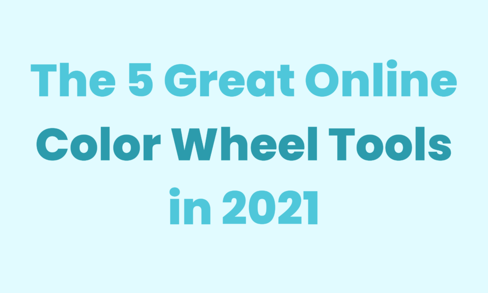 The 5 Great Online Color Wheel Tools in 2021