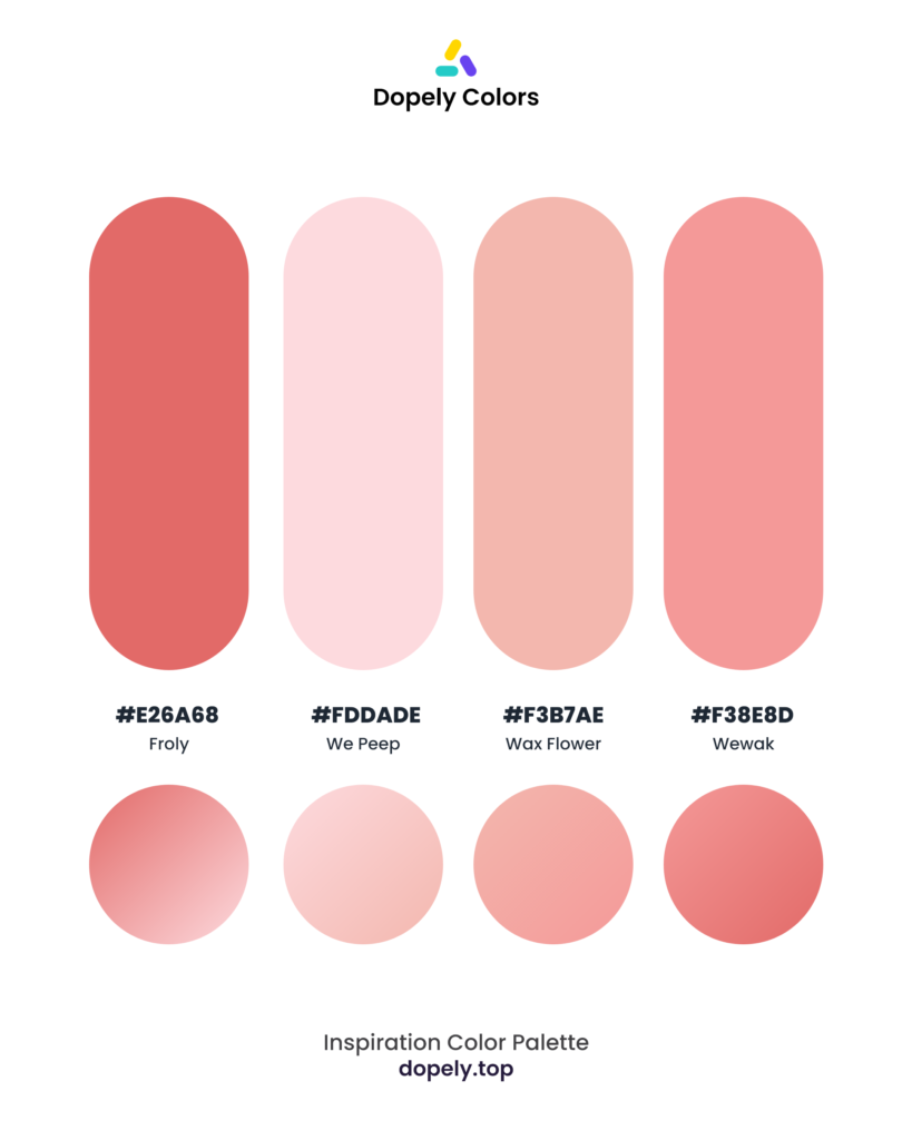 Color palette by Dopely color palette generator with: Froly (E26A68) + We Peep (FDDADE) + Wax Flower (F3B7AE) + Wewak (F38E8D)