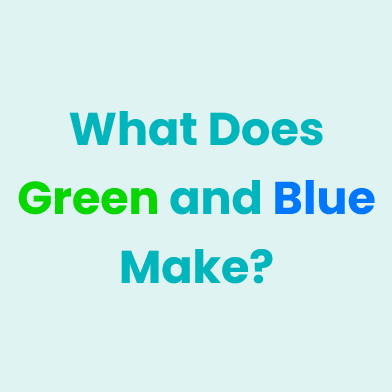 what does blue and green make